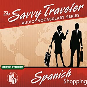 Savvy Traveler Spanish Shopping Audiobook