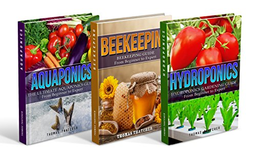 Self Sufficiency: Self Sufficiency Box Set - Hydroponics, Aquaponics & Beekeeping (Hydroponics, Aquaponics, Beekeeping, Self Sufficiency, Homesteading)