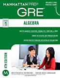 GRE Algebra Strategy Guide (Manhattan Prep GRE Strategy Guides) offers