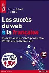 Les succès du web à la française : Inspirez-vous de vente-privée.com, PriceMinister, Deezer, etc.