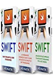 Swift: The Complete Guide for Beginners,Intermediate and Advanced Detailed Strategies To Master Swift Programming