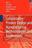 Collaborative Product Design and Manufacturing Methodologies And : Applications, Li, W. D., 1846288010