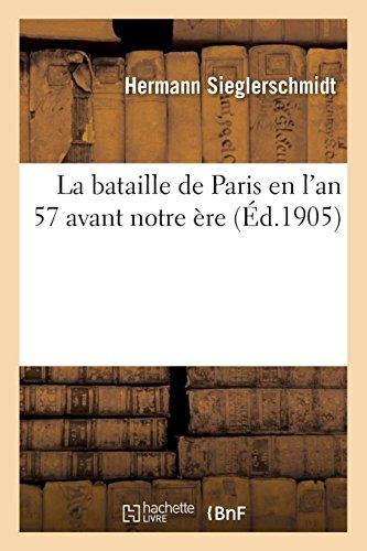 La Bataille de Paris En l'An 57 Avant Notre Ère (French Edition)