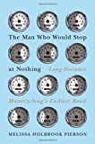 The Man Who Would Stop at Nothing, Melissa Holbrook Pierson, 039307904X