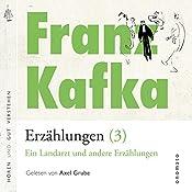 Ein Landarzt und andere Erzählungen (Franz Kafka - Erzählungen 3) | Franz Kafka