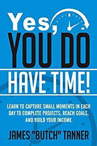 Yes, You Do Have Time! by James Butch Tanner ebook deal