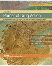 Julien's Primer of Drug Action: A Comprehensive Guide to the Actions, Uses, and Side Effects of Psychoactive Drugs