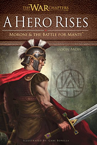 Heroes Rise (A Hero Rises: Moroni & the Battle for Manti (The War Chapters Series Book)