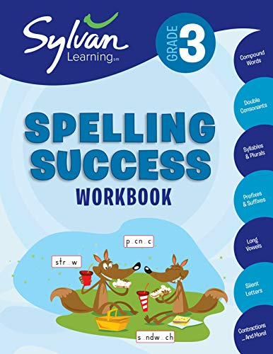 (3rd Grade Spelling Success Workbook: Activities, Exercises, and Tips to Help Catch Up, Keep Up, and Get Ahead (Sylvan Language Arts Workbooks))