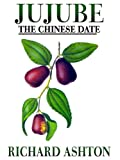 Jujube, The Chinese Date