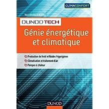 Génie énergétique et climatique : Chauffage, froid, climatisation (DunodTech) (French Edition)