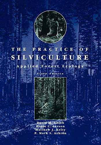 The Practice of Silviculture: Applied Forest Ecology, 9th Edition