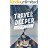 Travel Deeper: A Globetrotter's Guide to Starting a Business Abroad