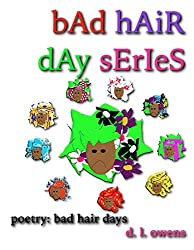 bAd hAiR dAy sErIeS: poetry: bad hair days