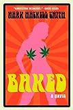 Baked: A Novel