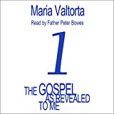The Gospel as Revealed to Me: Volume 1