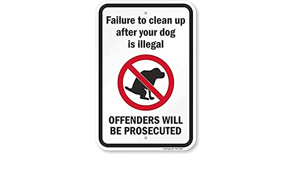 Offenders Prosecuted Sign 12x18 Failure To Clean Up After Your Dog Is Illegal