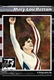 Mary Lou Retton: America's Sweetheart: GymnStars Volume 5