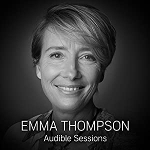 Emma Thompson: Audible Sessions: FREE Exclusive interview Speech