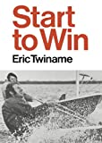 Start to Win, Eric Twiname, 0393335585