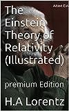 The Einstein Theory of Relativity (Illustrated): premium Edition
