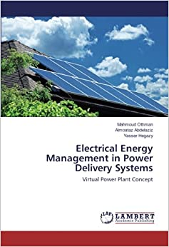 Electrical Energy Management in Power Delivery Systems: Virtual Power Plant Concept