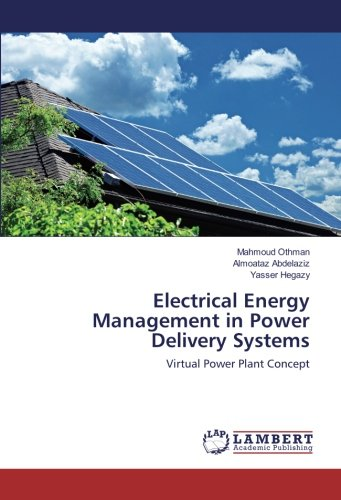 Download Electrical Energy Management in Power Delivery Systems: Virtual Power Plant Concept pdf epub