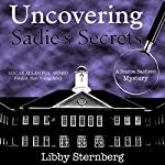 Uncovering Sadie's Secrets: A Bianca Balducci Mystery | Libby Sternberg