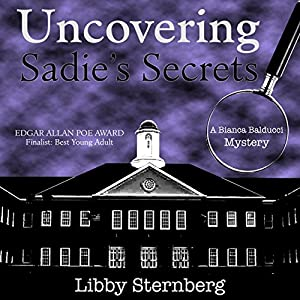Uncovering Sadie's Secrets: A Bianca Balducci Mystery Audiobook