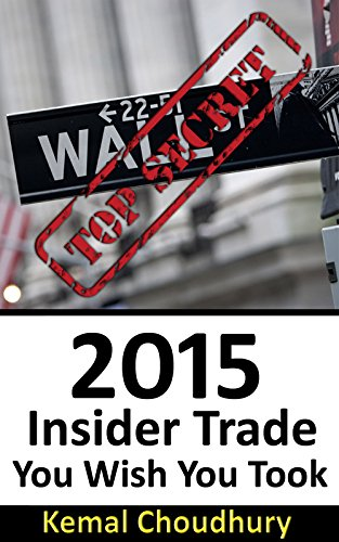 2015 Insider Trade You Wish You Took: Wall Street Top Secret: How To Avoid All Mistakes In Trading And Make Money With This Simple Strategy (Powerful Investing Book 1)