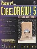 Power of CorelDRAW! 5.0 for Windows, Karney, James, 1558283765
