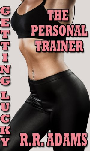 Getting Lucky: The Personal Trainer