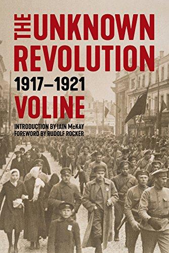 The Unknown Revolution: 19171921 por Voline,Iain McKay,Rudolph Rocker