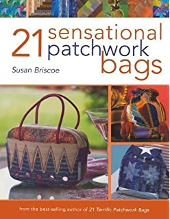 21 Sensational Patchwork Bags: From the Best-selling Author of 21 Terrific Patchwork Bags
