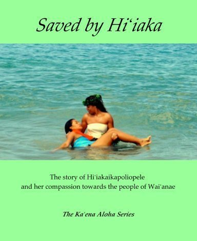 Saved By Hi'iaka (The Ka'ena Aloha Series) (2012-05-03)