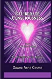 DELIBERATE CONSCIOUSNESS: the Continuous Act of Renewal, Dawna Cosme, 1480211028
