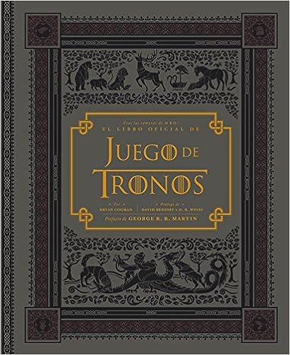 Juego De Tronos Tras Las Cámaras De Hbo El Libro Oficial De Ocio Entretenimiento Y Viajes Spanish Edition 9788425348198 Cogman Bryan Raúl Sastre Letona Books
