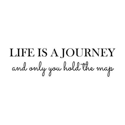 Amazon Life Is A Journey And Only You Hold The Map Vinyl Wall