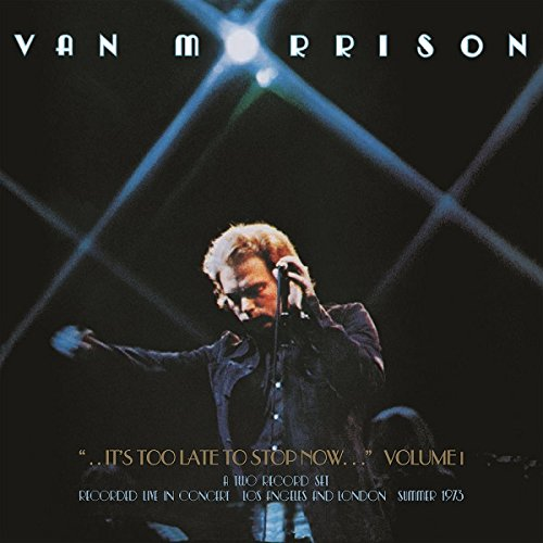 It's Too Late To Stop Now Vol.1 (Van Morrison Its Too Late To Stop Now)