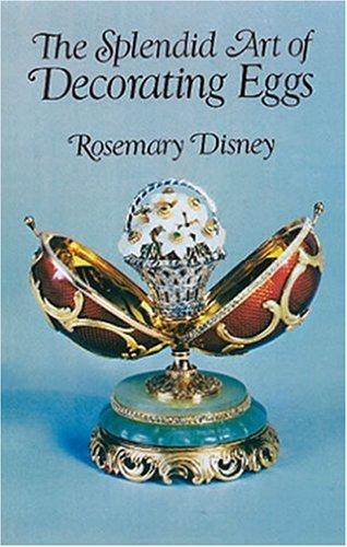 The Splendid Art of Decorating (Faberge Egg Designs)
