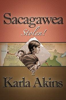 Sacagawea: Stolen! by [Akins, Karla]