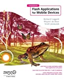 Foundation Flash Applications for Mobile Devices, Scott Janousek and Richard Leggett, 1590595580