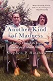 img - for Another Kind of Madness: A Journey Through the Stigma and Hope of Mental Illness book / textbook / text book