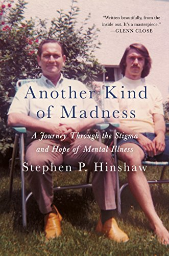 Another Kind Of Madness A Journey Through The Stigma And Hope Of