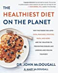 The Healthiest Diet on the Planet: Wh...