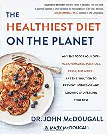 Dr. McDougall and the Healthiest Diet on the Planet