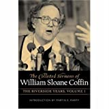 img - for COLLECTED SERMONS OF WILLIAM SLOANE COFFIN: Volume 1 - The Riverside Years: Years 1977 1982 book / textbook / text book