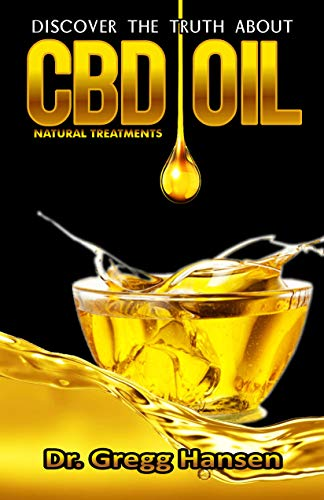 CBD : Discover the Truth about CBD OIL as Natural Treatment
