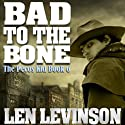 Bad to the Bone Audiobook by Len Levinson Narrated by Fred Berman