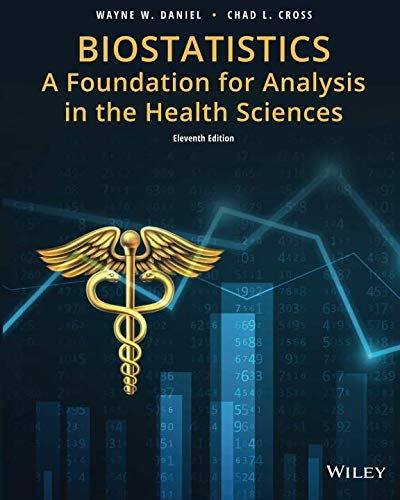 Biostatistics: A Foundation for Analysis in the Health Sciences, Eleventh Edition (Biostatistics For The Biological And Health Sciences)